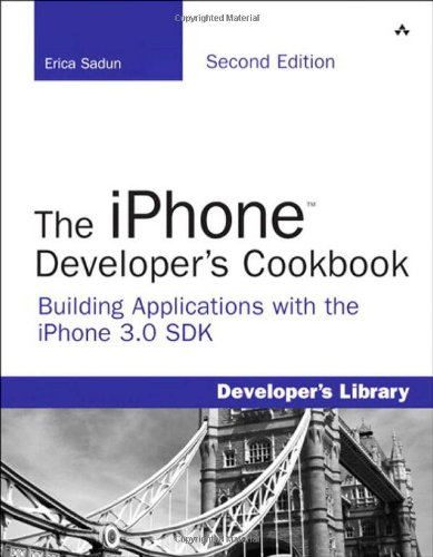 [PDF] The iPhone Developer's Cookbook: Building Applications with the iPhone 3.0 SDK, 2nd Edition Free Download | Publisher : Addison-Wesley Professional | Category : Computers & Internet | ISBN 10 : 0321659570 | ISBN 13 : 9780321659576