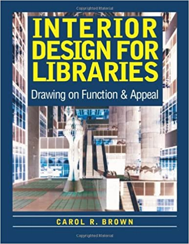 Amazon Interior Design For Libraries Drawing On Function Appeal 9780838908297 Carol R Brown Books