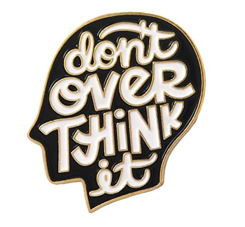 dont over think it Meme Enamel Pins Hat small safety stick with pink sellers pik pink halloween xmas thanksgiving deal safety assorted bulk cotter assortment clevis]()