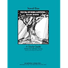 Tuck Everlasting: Novel-Ties Study Guide (covers may vary)