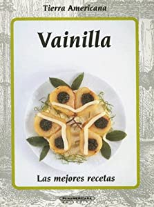 Vainilla (Tierra Americana) (Spanish Edition) Emoke Ijjasz