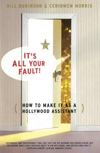 Download Its All Your Fault: How To Make It As A Hollywood Assistant pdf