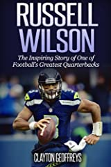 Russell Wilson: The Inspiring Story of One of Football's Greatest Quarterbacks (Football Biography Books) Paperback