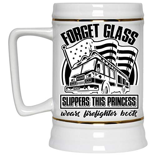 This Princess Wears Firefighter Boots Beer Mug, Forget Glass Slippers Beer Stein 22oz (Beer Mug-White) -