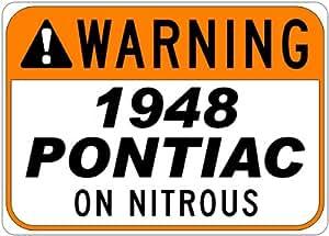 1948 48 PONTIAC STREAMLINER Seat Belt Warning On Nitrous Aluminum Street Sign - 10 x 14 Inches