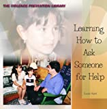 Learning How to Ask Someone for Help, Susan Kent, 0823956121