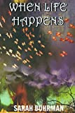 When Life Happens, Don't Blink: An Anthology of Tales from Life