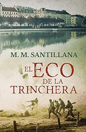 El eco de la trinchera eBook: Santillana, MM: Amazon.es: Tienda Kindle