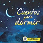 Cuentos para dormir [Bedtime Stories] |  Hermanos Grimm,Hans Christian Andersen,James Matthew Barrie,Robert Southey