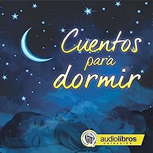 Cuentos para dormir [Bedtime Stories] Audiobook
