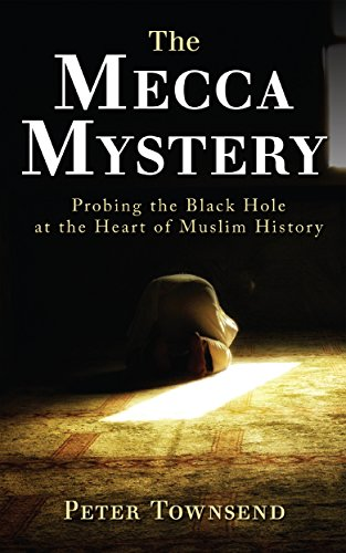 The Mecca Mystery: Probing the Black Hole at the Heart of Muslim History