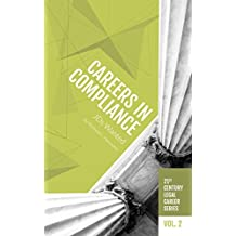 Careers in Compliance: JDs Wanted (21st Century Legal Career Series)