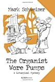 The Organist Wore Pumps: A Liturgical Mystery