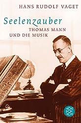 Seelenzauber: Thomas Mann und die Musik