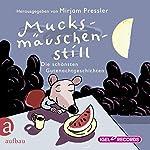 Mucksmäuschenstill: Die schönsten Gutenachtgeschichten   Mirjam Pressler
