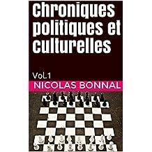 Chroniques politiques et culturelles: Vol.1 (French Edition)