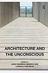 Architecture and the Unconscious Kindle Edition