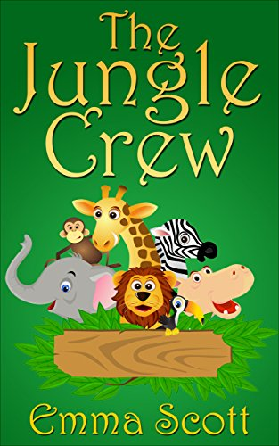 The Jungle Crew (Bedtime Stories for Children Book 1) by [Scott, Emma]