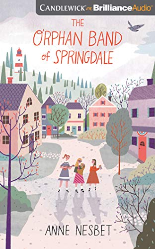The Orphan Band of Springdale by Candlewick on Brilliance Audio