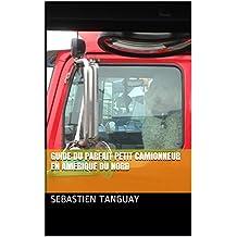 Guide du parfait petit camionneur en Amérique du nord (homo-mobilus t. 1) (French Edition)