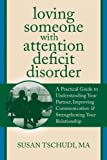 Loving Someone with Attention Deficit Disorder, Susan Tschudi, 1608822281