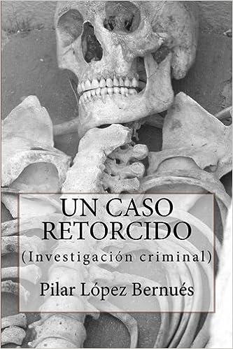UN CASO RETORCIDO (Novelas adultos): Investigación criminal ...