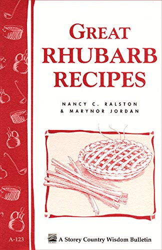 Great Rhubarb Recipes: Storey's Country Wisdom Bulletin A-123 (Storey Country Wisdom Bulletin, a-123)