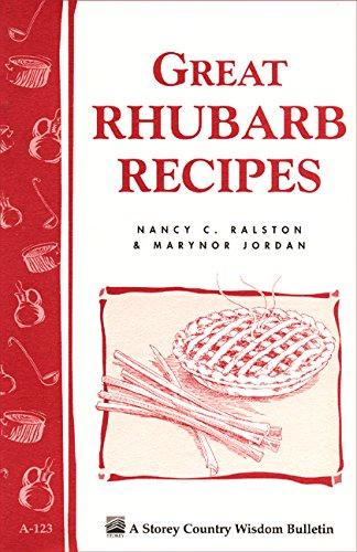Great Rhubarb Recipes: Storey's Country Wisdom Bulletin A-123 (Storey Country Wisdom Bulletin, A-123)