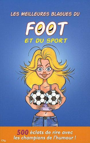 Les meilleures blagues du foot et du sport Broché – 23 juin 2010 Sébastien Lebrun City Edition 2352884306 Romans
