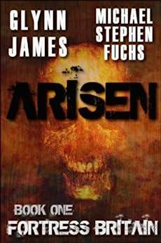 ARISEN, Book One - Fortress Britain by [James, Glynn, Fuchs, Michael Stephen]
