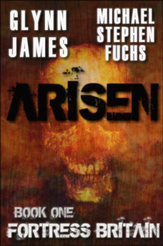 Arisen, Book One - Fortress Britain by [James, Glynn, Fuchs, Michael Stephen]