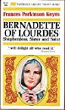 Front cover for the book BERNADETTE OF LOURDES: SHEPHERDESS, SISTER AND SAINT by Frances Parkinson Keyes
