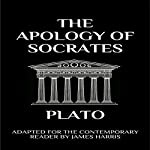 The Apology of Socrates: Adapted for the Contemporary Reader | Plato