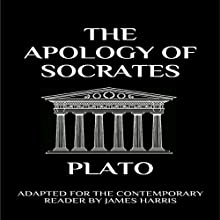 The Apology of Socrates: Adapted for the Contemporary Reader Audiobook by Plato Narrated by Michael T Downey