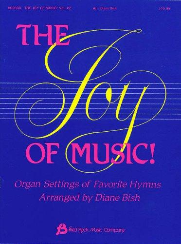 The Joy of Music: Organ Settings of Favorite Hymns, Vol. ()