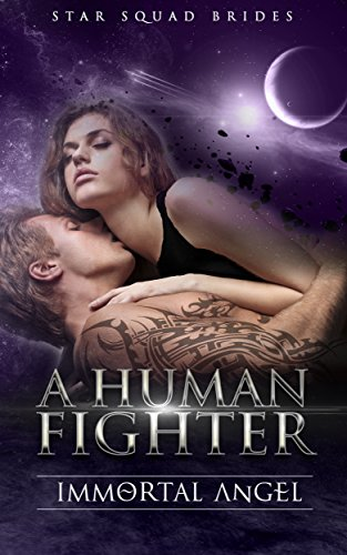 A Human Fighter: A Virgin Shifter SciFi Alien Romance, Serial Four (Star Squad Brides Book 4)