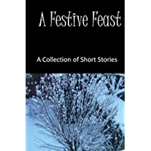 A Festive Feast: A Collection of Short Stories