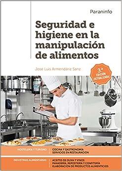 Seguridad e higiene en Ia manipulacion de alimentos 3.a edicion