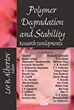 Polymer Degradation and Stability Research Developments, Albertov, Leo B., 160021827X
