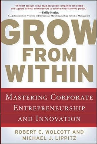 Download Grow from Within: Mastering Corporate Entrepreneurship and Innovation ebook