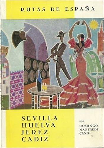 Rutas Por España Nº 1. Sevilla, Huelva, Jerez, Cadiz: Amazon.es ...