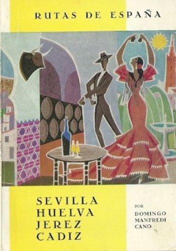 Rutas Por España Nº 1. Sevilla, Huelva, Jerez, Cadiz: Amazon.es: Manfredi Cano, Domingo: Libros