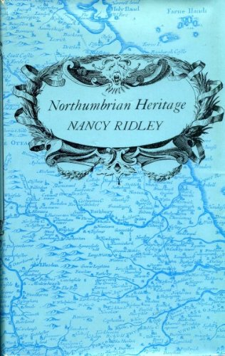 NORTHUMBRIAN HERITAGE (Nancy Ridley Books Book 2)