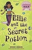 Ellie and the Secret Potion, Gillian Shields, 1599902109