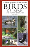 A Photographic Guide to the Birds of Jap...