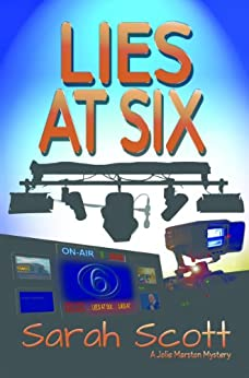 Lies at Six (Jolie Marston mystery series Book 1) by [Scott, Sarah]