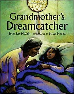 Dream Catcher Stories Grandmother's Dreamcatcher Becky Ray McCain Stacey Schuett 20