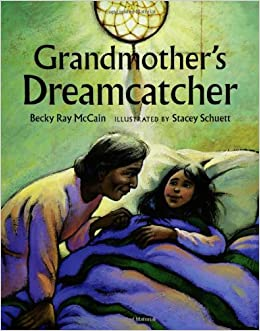 History Of Dream Catchers For Kids Grandmother's Dreamcatcher Becky Ray McCain Stacey Schuett 38