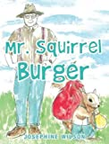 img - for Mr. Squirrel Burger book / textbook / text book