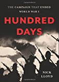 In the late summer of 1918, after four long years of senseless, stagnant fighting, the Western Front erupted. The bitter four-month struggle that ensued-known as the Hundred Days Campaign-saw some of the bloodiest and most ferocious combat of the ...